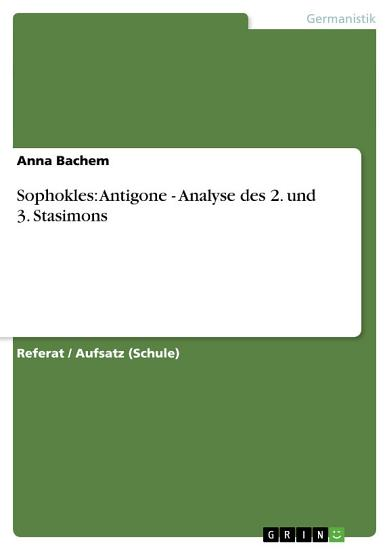 Sophokles  Antigone   Analyse des 2  und 3  Stasimons PDF