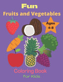 Fun Fruits and Vegetables Coloring Book for Kids
