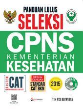 Panduan Lulus Seleksi CPNS Kementerian Kesehatan 2015 Sistem CAT