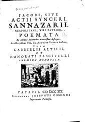 Jacobi: sive Aotii Synceri Sannazarii, neapolitani, viri patrioii, Poemata ex antiquis editionibus accuratissime descripta. Accessit ejusdem vita