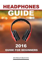 Headphones Guide: 2016 Guide for Beginner's