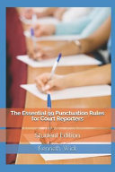 The Essential 99 Punctuation Rules for Court Reporters  Student Edition PDF