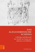 Das Alexandrinische Schisma in Briefen und Ideenwelt des Arnulf von Lisieux und Johannes von Salisbury PDF