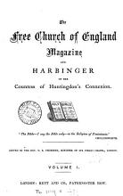 The Free Church of England Magazine and Harbinger of the Countess of Huntingdon s Connexion  afterw   The Magazine of the Free Church of England Ed  by T E  Thoresby PDF