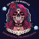 Dia de Los Muertos Sugar Skull Coloring Book PDF