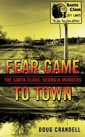 Fear Came to Town: The Santa Claus, Georgia, Murders