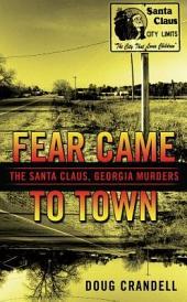 Fear Came to Town: The Santa Claus, Georgia, Murders