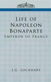 Life of Napoleon Bonaparte: Emperor of France