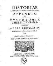 Historiae lateralis ad extrahendum calculum sectionis appendix: sive cystotomia Cheseldeniana ; Quam Anglicè conscriptam Latio donavit Panajota Condoidi