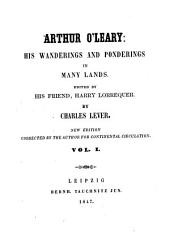 Arthur O'Leary: His Wanderings and Ponderings in Many Lands, Volume 1