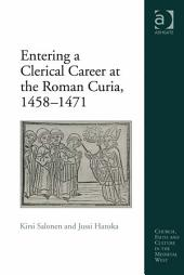 Entering a Clerical Career at the Roman Curia, 1458–1471