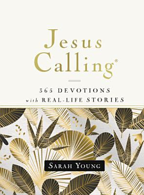 Jesus Calling  365 Devotions with Real Life Stories  Hardcover  with Full Scriptures
