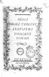 Elogj degli uomini illustri toscani. Tom. 1. [-4.]: Tom. 4, Volume 4