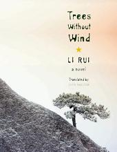 Trees Without Wind: A Novel