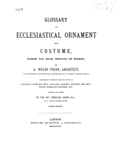 Glossary of Ecclesiastical Ornament and Costume: Compiled from Ancient Authorities and Examples