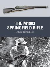The M1903 Springfield Rifle