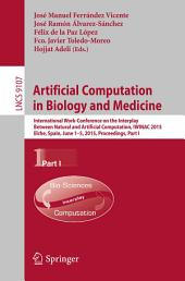 Artificial Computation in Biology and Medicine: International Work-Conference on the Interplay Between Natural and Artificial Computation, IWINAC 2015, Elche, Spain, June 1-5, 2015, Proceedings, Part 1
