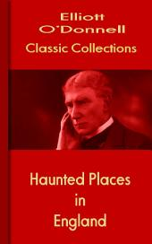 Haunted Places in England: O Donnell Collections