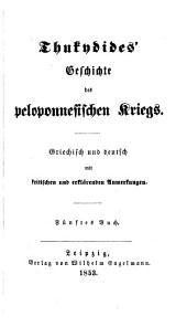 Thukydides' Geschichte des peloponnesischen Krieges: Griechisch und deutsch mit kritischen und erläuternden Anmerkungen, Band 5
