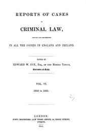 Reports of Cases in Criminal Law Argued and Determined in All the Courts in England and Ireland: Volume 6