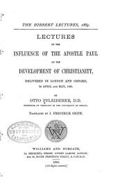 Lectures on the Influence of the Apostle Paul on the Development of Christianity: Delivered in London and Oxford in April and May, 1885