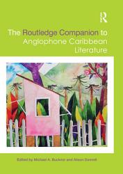 The Routledge Companion to Anglophone Caribbean Literature PDF