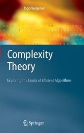 Complexity Theory: Exploring the Limits of Efficient Algorithms