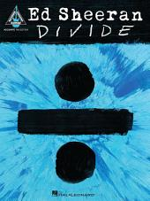 Ed Sheeran - Divide Songbook
