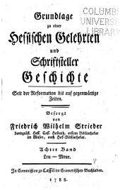 Grundlage zu einer hessischen gelehrten und schriftsteller geschichte seit der reformation bis auf gegenwärtige zeiten: Band 8