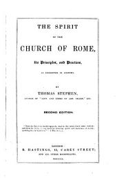 The Spirit of the Church of Rome, its Principles and Practices
