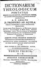 Dictionarium theologicum portatile... in quo anima Fidei dogmata, et doctrinae moralis placita, Controversiae de ribus fidei, haereses...