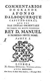 Commentarios do grande Alfonso Dalboquerque, Capitão geral que foi das Indias Orientaes: Band 1