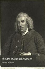 The Life of Samuel Johnson: Together with The Journal of a Tour to the Hebrides, Volume 1