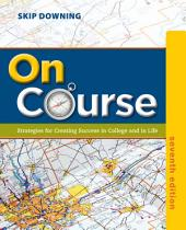 On Course: Strategies for Creating Success in College and in Life: Edition 7
