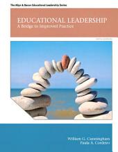 Educational Leadership: A Bridge to Improved Practice, Edition 5