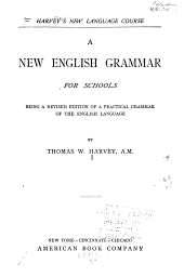 "A New English Grammar for Schools: Being a Revised Edition of ""A Practical Grammar of the English Language"""