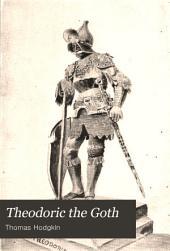 Theodoric the Goth: The Barbarian Champion of Civilization