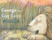 George the Gay Lion