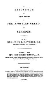 The Whole Works: ¬An exposition of three articles of the apostles' creed and sermons, Volume 6