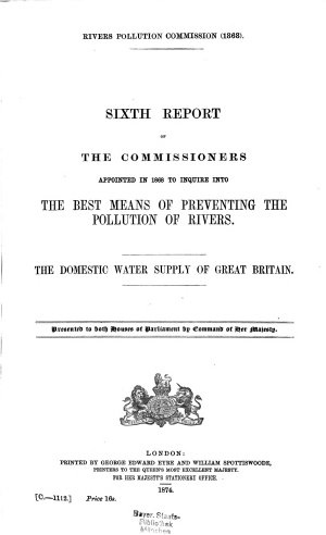 6th Report of the Commissioners appointed in 1868 to inquire into the best means of preventing the Pollution of Rivers