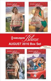 Harlequin Blaze August 2016 Box Set: Cowboy Untamed\Her SEAL Protector\Wild for You\Triple Score