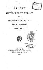 Études littéraires et morales sur les historiens latins: Volume2