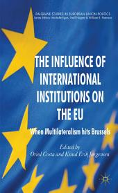 The Influence of International Institutions on the EU: When Multilateralism hits Brussels