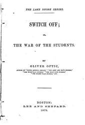 Switch Off: Or, The War of the Students