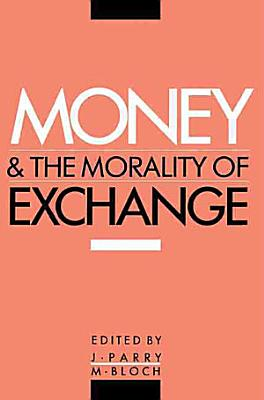 Money and the Morality of Exchange PDF