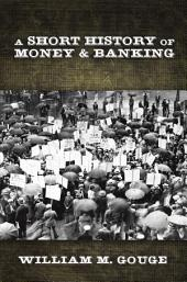 Short History of Money and Banking, A