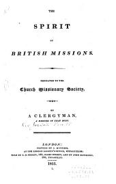 The Spirit of British Missions: Dedicated to the Church Missionary Society