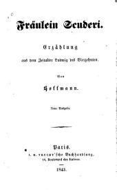Fräulein von Scuderi: Erzählung aus dem Zeitalter Ludwig des Vierzehnten