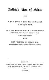 Aelfric's Lives of saints: being a set of sermons on saints' days formerly observed by the English church, Volume 1
