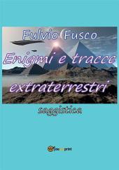 Enigmi e tracce extraterrestri